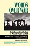 img - for Words Over War: Mediation and Arbitration to Prevent Deadly Conflict (Carnegie Commission on Preventing Deadly Conflict) book / textbook / text book