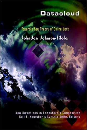 Datacloud: Toward A New Theory Of Online Work (New Dimensions in Computers and Composition) by Johndan Johnson-Eilola (2005-05-30)
