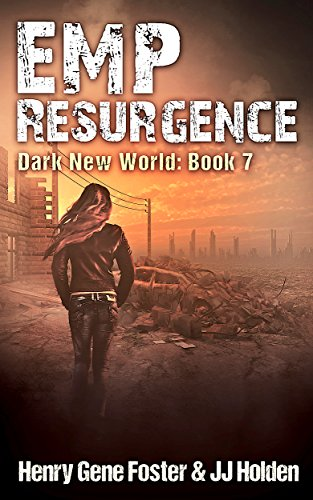 EMP Resurgence (Dark New World, Book 7) - An EMP Survival Story by [Holden, J.J., Foster, Henry Gene]