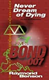 img - for Never Dream of Dying (James Bond 007) book / textbook / text book