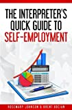 img - for The Interpreter's Quick Guide to Self-Employment (The Modern Interpreter) book / textbook / text book