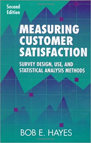 Measuring Customer Satisfaction: Survey Design, Use, and ...