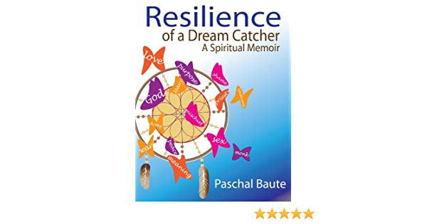 Amazon Resilience Of A Dream Catcher A Spiritual Memoir EBook Classy Dream Catcher Memoir