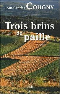 Trois brins de paille, Cougny, Jean-Charles