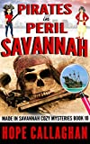 Pirates in Peril: A Made in Savannah Cozy Mystery (Made in Savannah Cozy Mysteries Series Book 10)