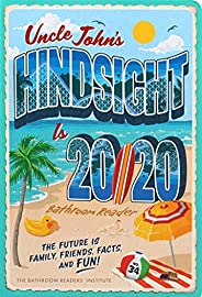 Uncle John's Hindsight Is 20/20 Bathroom Reader: The Future Is Family, Friends, Facts, and Fun (34) (Uncle