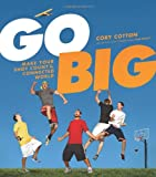 Go Big: Make Your Shot Count in the Connected World