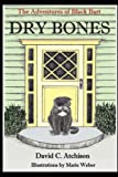 The Adventures of Black Bart: Dry Bones, David C. Atchison, 0615202381