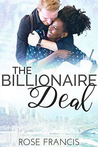 The Billionaire Deal: A BWWM Romance (Secrets & Deception Book 2) by [Francis, Rose]
