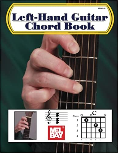 Left-Hand Guitar Chord Book: Amazon.co.uk: William Bay: Books
