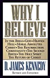 Why I Believe, D. James Kennedy, 0849937396