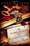 The Secret History of Elizabeth Tudor, Vampire Slayer, Lucy Weston, 143919033X