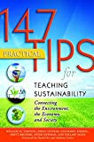 img - for 147 Practical Tips for Teaching Sustainability: Connecting the Environment, the Economy, and Society book / textbook / text book