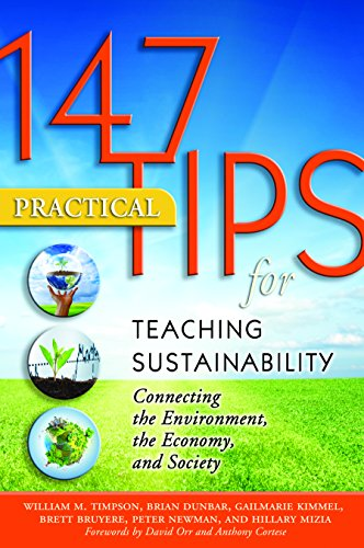 147 Practical Tips for Teaching Sustainability: Connecting the Environment, the Economy, and Society