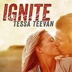 Ignite: Explosive, Book 1 | Tessa Teevan