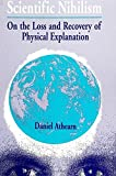 img - for Scientific Nihilism: On the Loss and Recovery of Physical Explanation (SUNY Series in Philosophy) book / textbook / text book
