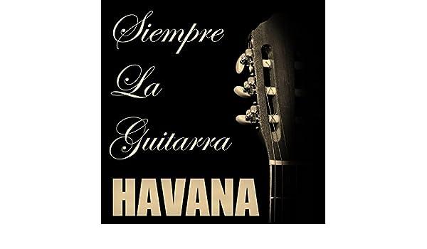 Havana (Guitarra Acustica) de Siempre La Guitarra en Amazon Music ...