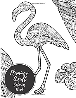 Amazon.com: Flamingo Adult Coloring Book: Large Stress Relieving ...