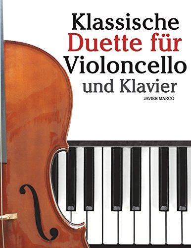 Klassische Duette für Violoncello und Klavier Violoncello für Anfänger. Mit Musik von Bach, Beethoven, Mozart und anderen Komponisten  [Marcó, Javier] (Tapa Blanda)
