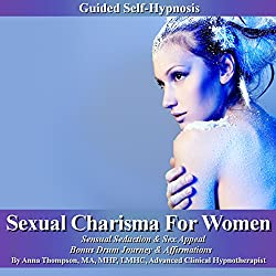 Sexual Charisma for Women Guided Self Hypnosis