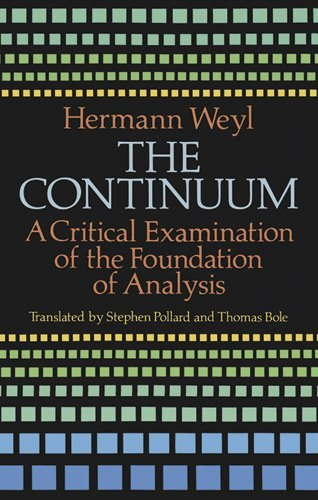 The Continuum: A Critical Examination of the Foundation of Analysis (Dover Books on Mathematics) by Hermann Weyl (1994-03-14)