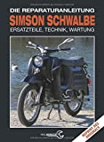 Simson Schwalbe - Die Reparaturanleitung: Ersatzteile, Rechnik, Wartung