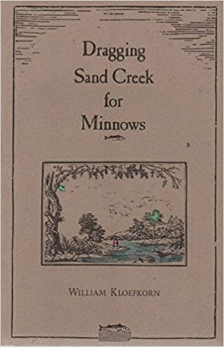 Dragging Sand Creek for Minnows, Kloefkorn, William