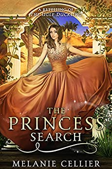 The Princess Search: A Retelling of The Ugly Duckling (The Four Kingdoms Book 5) by [Cellier, Melanie]