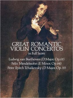 メンデルスゾーン、チャイコフスキー、ベートーヴェン: ロマン派のバイオリン協奏曲集/ドーヴァー社/大型スコア