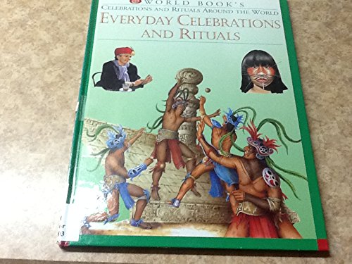 Everyday Celebrations and Rituals (World Book's Celebrations and Rituals Around the World) PDF