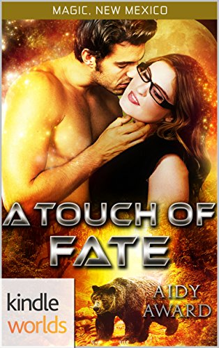 Magic, New Mexico: A Touch of Fate (Kindle Worlds Novella) (Fated For Curves Book 1) by [Award, Aidy]