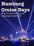 Review: Hamburg Cruise Days. Why it must be on your cruising bucket list!