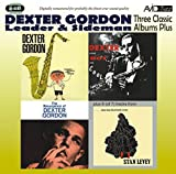 Three Classic Albums Plus (Dexter Blows Hot And Cool/The Resurgence Of Dexter Gordon/Daddy Plays The -  Dexter Gordon