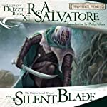 The Silent Blade: Legend of Drizzt: Paths of Darkness, Book 1 | R. A. Salvatore