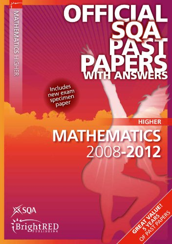 Maths Higher Sqa Past Papers 2012 (Official Sqa Past Papers with Answers) pdf epub