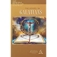 The Gospel in Galatians Adult Bible Study Guide