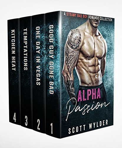 Alpha Passion: A STEAMY BAD BOY Romance Collection