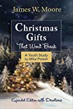 img - for Christmas Gifts That Won't Break Youth Study: Expanded Edition With Devotions book / textbook / text book