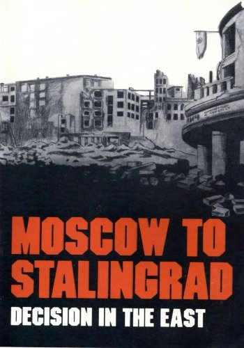 Moscow to Stalingrad: Decision in the East (Army Historical Series)