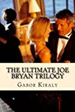 The Ultimate Joe Bryan Trilogy, Gabor Kiraly, 1496148576