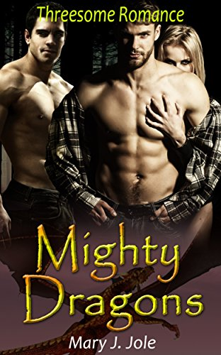 Menage Romance: Mighty Dragons (Paranormal Shapeshifter Dragon Mystery Menage Romance)
