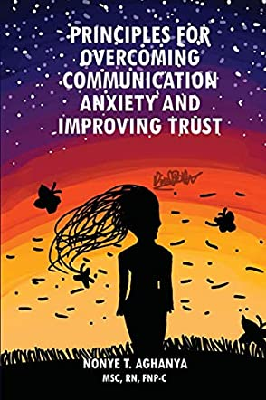 Principles for Overcoming Communication Anxiety and Improving Trust