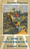 img - for L'arte e necessaria ?. book / textbook / text book