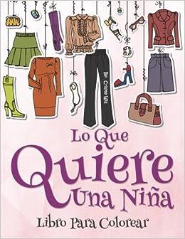 Lo que una chica quiere: Libro para colorear (Spanish ...