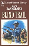 img - for Blind Trail (LIN) (Linford Western Library) book / textbook / text book