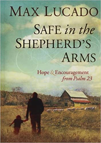 Safe in the Shepherd's Arms: Hope and Encouragement from