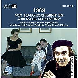 1968. Von Ho-Ho-Ho-Chi-Minh bis Zur Sache, Schätzchen (Chronik des Jahrhunderts)