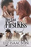 Her Last First Kiss: Christian Cowboy Romance (Last Chance Ranch Romance Book 1)