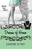 Dreams of Home (Morello Cove Book 2)