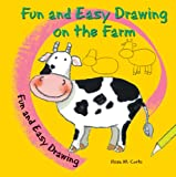 Fun and Easy Drawing on the Farm, Rosa M. Curto, 0766060381